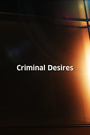 Criminal Desires