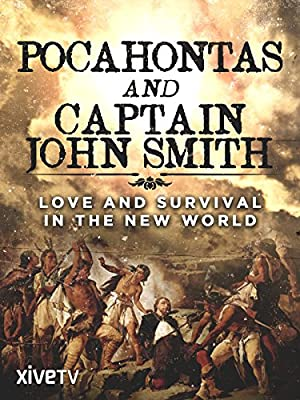 Pocahontas And Captain John Smith - Love And Survival In The New World
