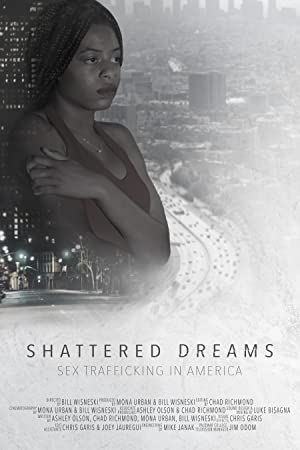 Shattered Dreams: Sex Trafficking In America