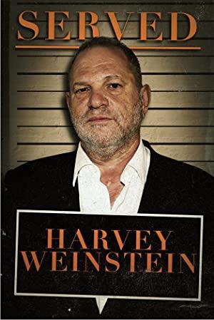 Served: Harvey Weinstein