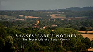 Shakespeare's Mother: The Secret Life Of A Tudor Woman