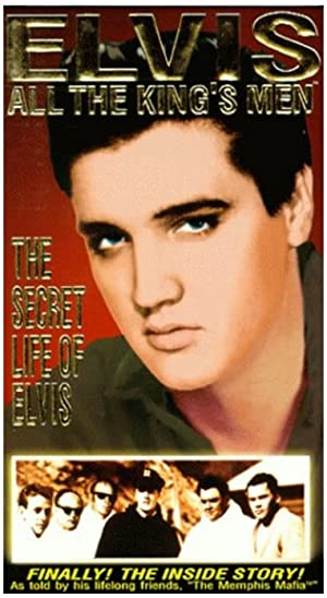 Elvis: All The King's Men (vol. 1) - The Secret Life Of Elvis