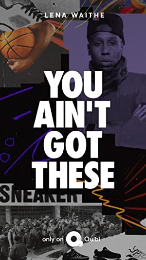 You Ain't Got These: Season 1