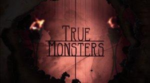 True Monsters: Season 1