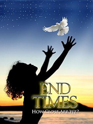 End Times How Close Are We?