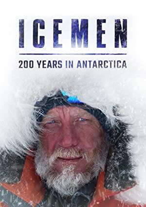 Icemen: 200 Years In Antarctica