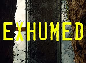 Exhumed: Season 1