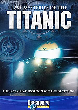 Last Mysteries Of The Titanic