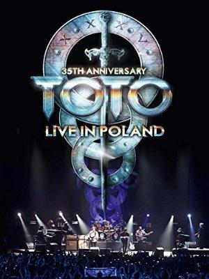 Toto: 35th Anniversary Tour Live In Poland