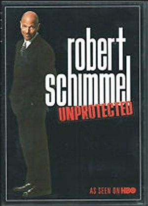Robert Schimmel: Unprotected