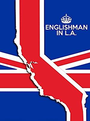 Englishman In L.a: The Movie
