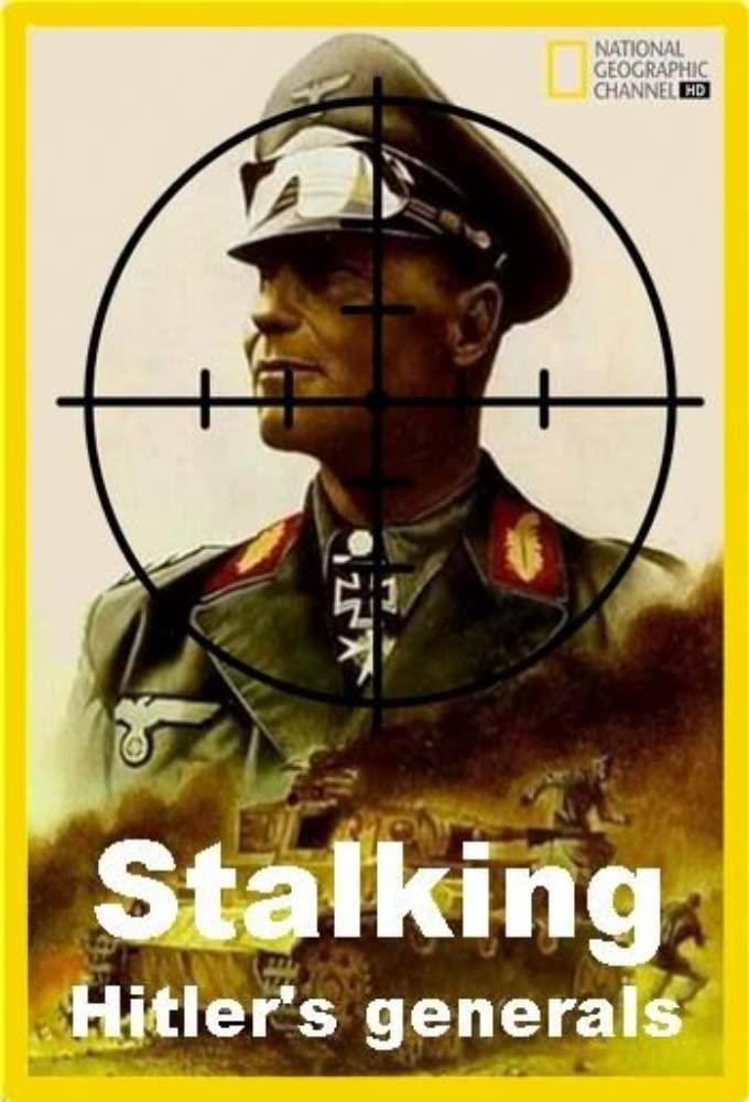 Stalking Hitler's Generals