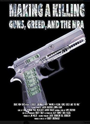 Making A Killing: Guns, Greed, And The Nra