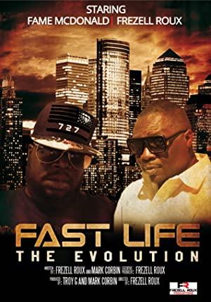Fast Life: The Evolution