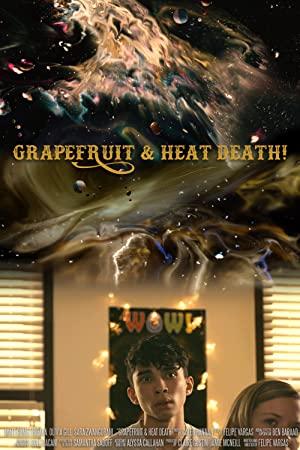 Grapefruit & Heat Death!