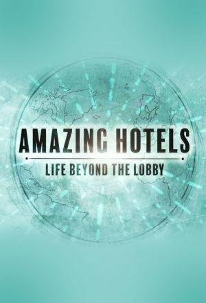 Amazing Hotels: Life Beyond The Lobby: Season 1