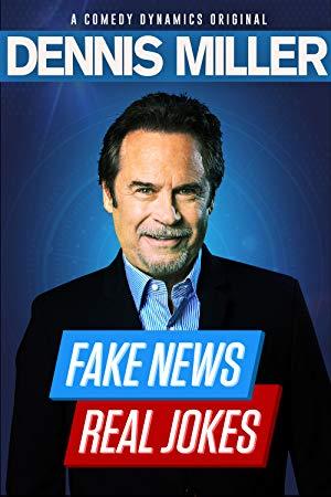 Dennis Miller: Fake News - Real Jokes