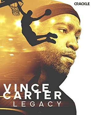 Vince Carter: Legacy