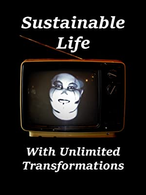 Sustainable Life With Unlimited Transformations
