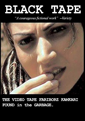 Black Tape: A Tehran Diary, The Videotape Fariborz Kambari Found In The Garbage
