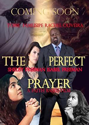 The Perfect Prayer: A Faith Based Film