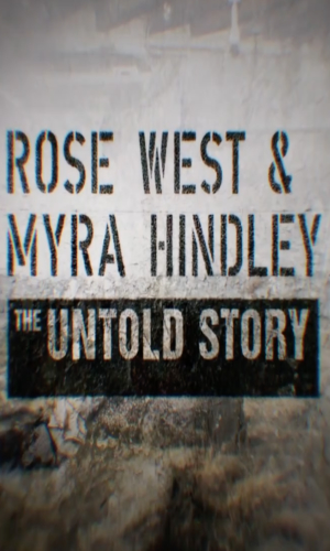 Rose West And Myra Hindley - The Untold Story