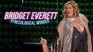 Bridget Everett: Gynecological Wonder