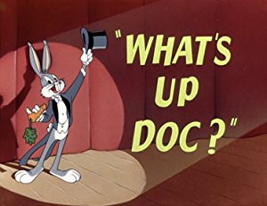 What's Up Doc?