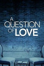 A Question Of Love: Season 1