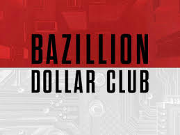 The Bazillion Dollar Club: Season 1