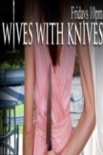 Wives With Knives: Season 1