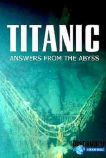 Titanic: Answers From The Abyss