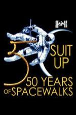 Suit Up: 50 Years Of Spacewalks