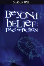 Beyond Belief: Fact Or Fiction: Season 1