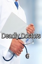 Deadly Doctors: Season 1