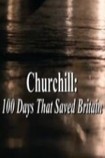 Churchill: 100 Days That Saved Britain