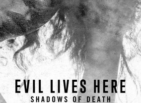 Evil Lives Here: Shadows Of Death: Season 1