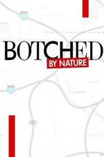 Botched By Nature: Season 1