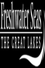 Freshwater Seas: The Great Lakes