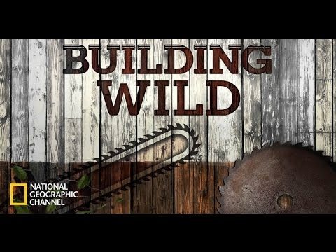 Building Wild: Season 1