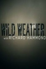 Wild Weather With Richard Hammond: Season 1