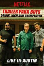 Trailer Park Boys: Drunk, High & Unemployed