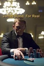 James Bond: For Real