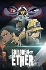 Children Of Ether 2017