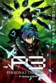 Persona 3 The Movie Chapter 1, Spring Of Birth