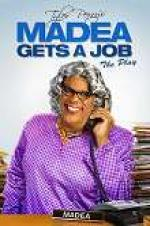 Tyler Perry's Madea Gets A Job: The Play