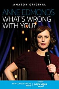 Anne Edmonds: What's Wrong With You?