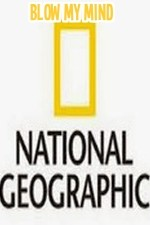 National Geographic-blow My Mind
