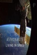 Astronauts: Living In Space