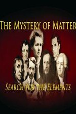 The Mystery Of Matter: Search For The Elements: Season 1